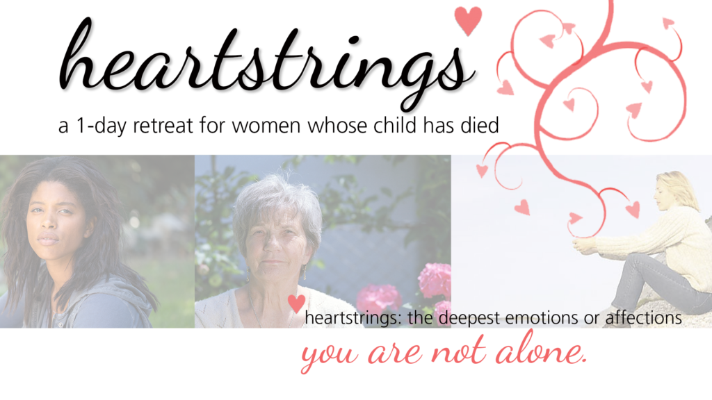 Heartstrings - a 1-day retreat for grieving mothers