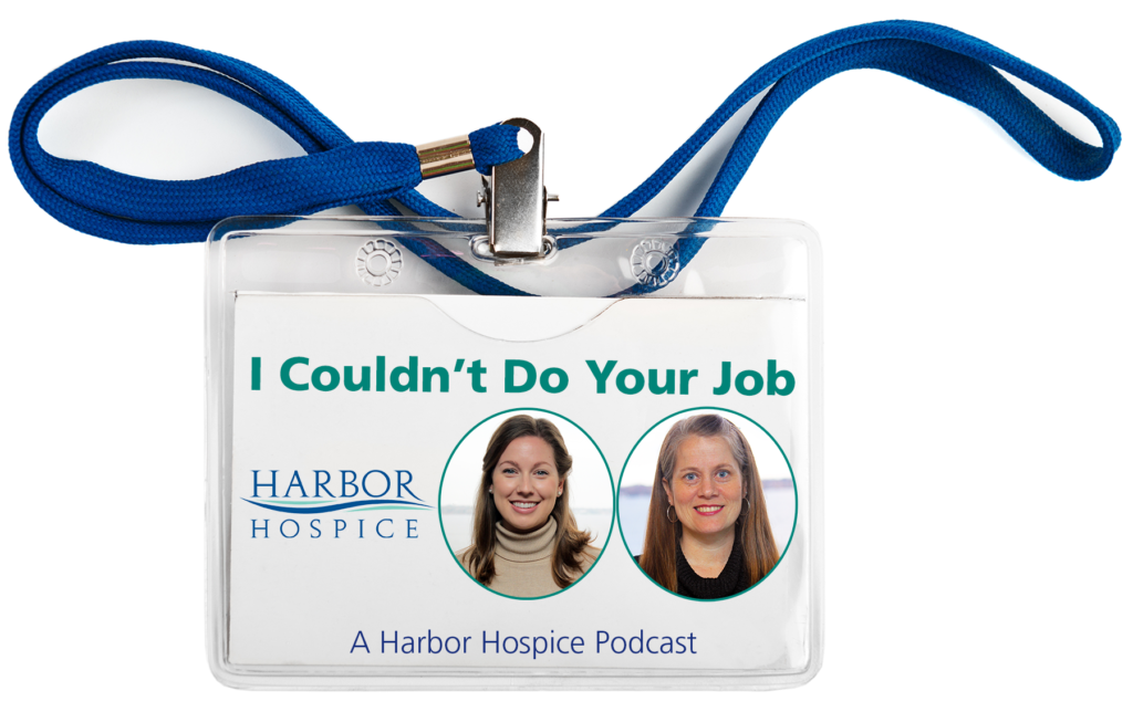 I Couldnt Do Your Job logov2 1024x644 - I Couldn't Do Your Job.  A Harbor Hospice Podcast.