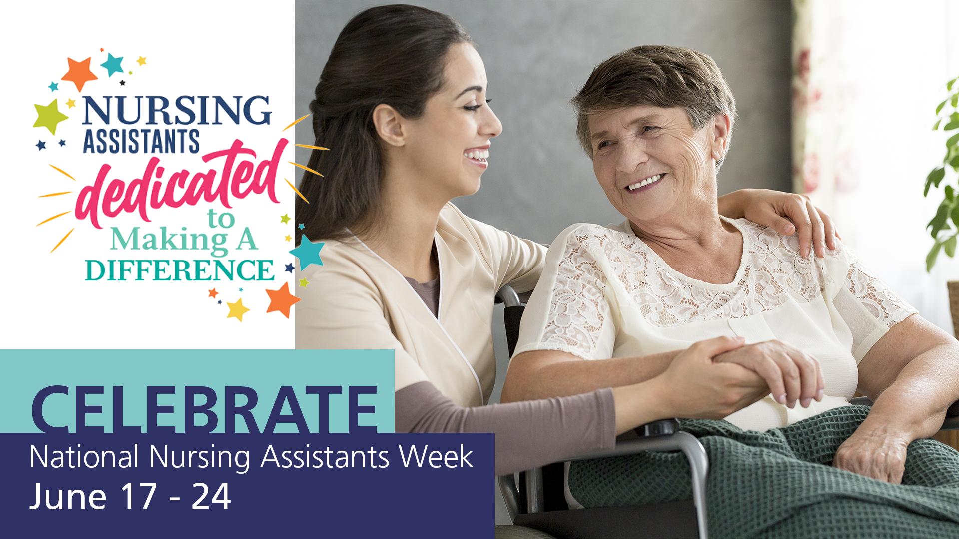 Announcement National Week Month nursing assistant - We Love Our Nursing Assistants. It's National Nursing Assistants Week.